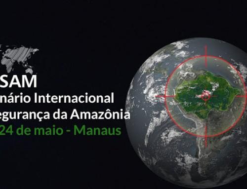 Especialistas discutem em Manaus os principais problemas da Segurança na Região no III Seminário Internacional de Segurança na Amazônia